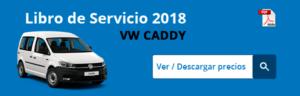 Tarifas libro de servicio VW Caddy 2018 (precios)